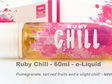 Ruby Chill - Now available at Naked Vapour