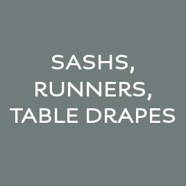 Sashs, Runners, Table Drapes