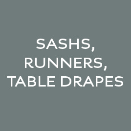 Sashs, Runners, Table Drapes