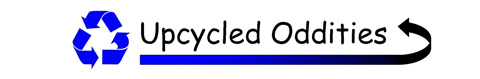 Upcycled Oddities