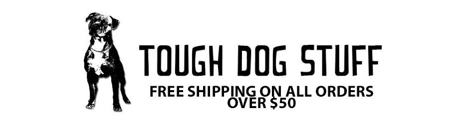 Tough Dog Stuff