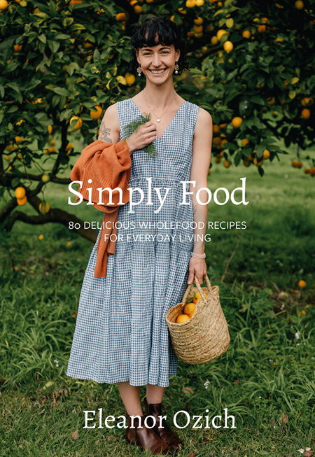 Simply Food: 80 Delicious Wholefood Recipes For Everyday Living