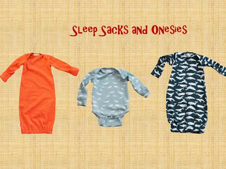 Sleep Sacks and Onesies