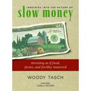 Slow Money (Hardback)