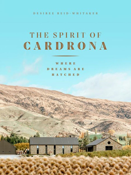 Spirit of Cardrona: Where Dreams are Hatched