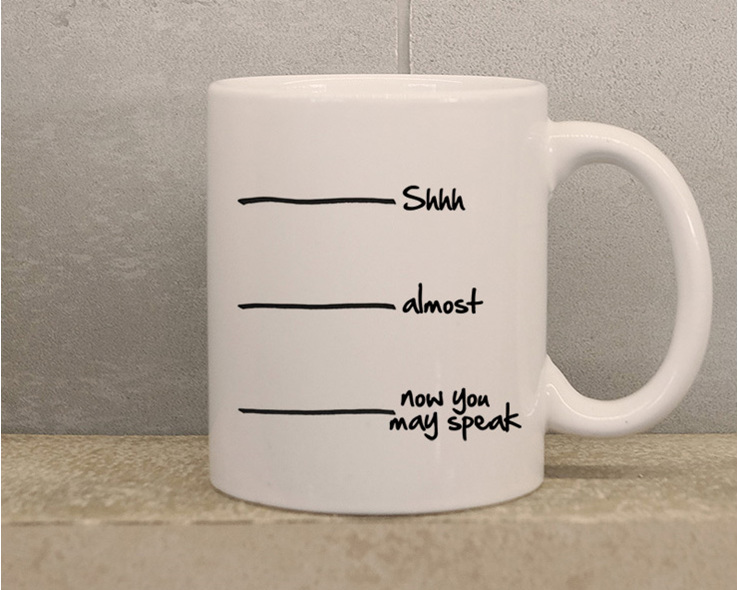 sssh almost now you can speak levels coffee mug