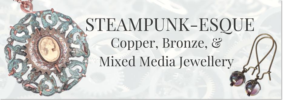 Steampunk, Copper, Bronze, Mixed Media Jewellery