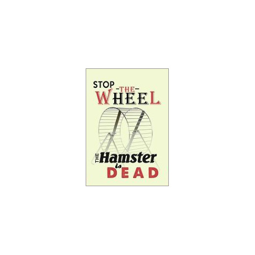 stop the wheel the hamster's dead fridge magnet gift