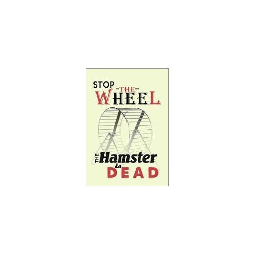 stop the wheel the hamster's dead fridge magnet gift
