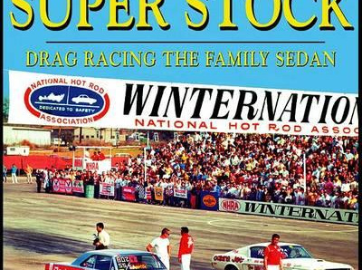 Super Stock - Drag Racing The Family Sedan by Larry Davis
