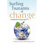 Surfing Tsunamis of Change