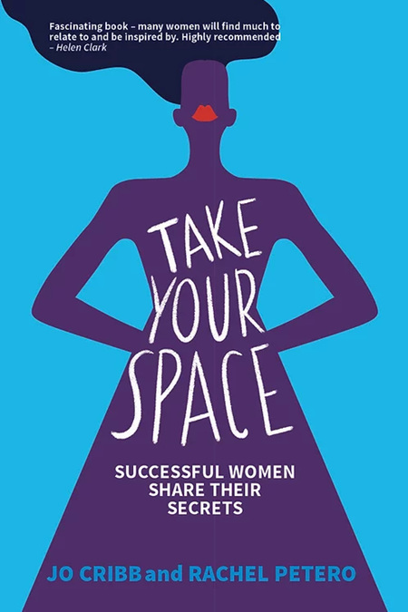 Take Your Space: Successful Women Share Their Secrets