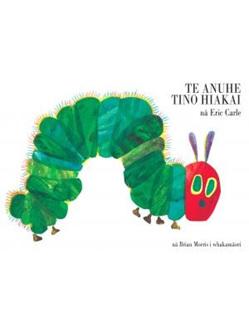 Te Anuhe Tino Hiakai - The Very Hungry Caterpillar