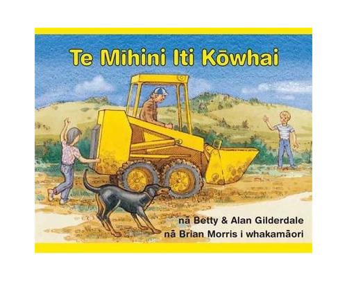 Te Mihini: The Little Yellow Digger