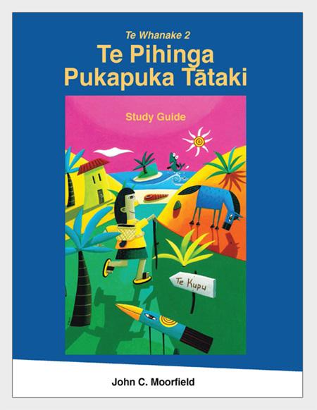 Te Whanake 2: Te Pihinga Pukapuka Tātaki - Study Guide, 2e