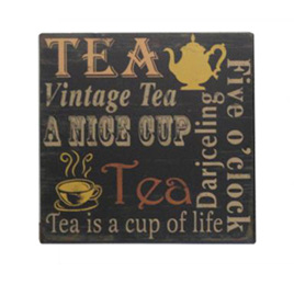 Tea is a Cup of Life Plaque