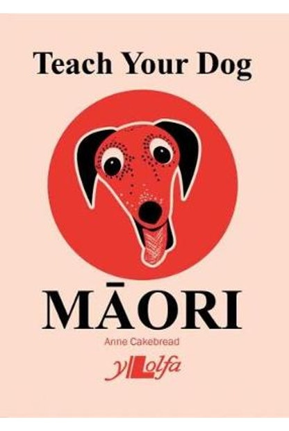 Teach Your Dog Maori (PRE-ORDER ONLY)