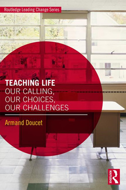 Teaching Life: Our Calling, Our Choices, Our Challenges