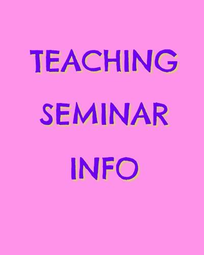 Teaching Seminars Information