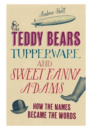 Teddy Bears, Tupperware and Sweet Fanny Adams