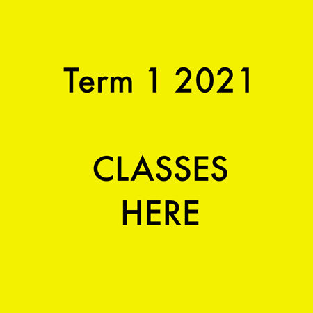 TERM 1, 2021 CLASSES HERE