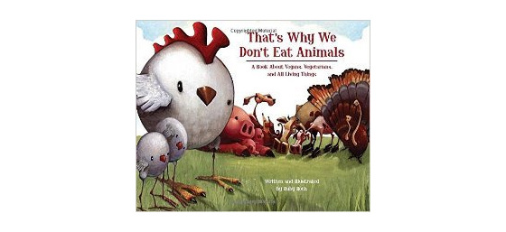 That's Why We Don't Eat Animals by Ruby Roth