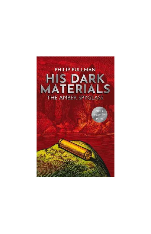 The Amber Spyglass: His Dark Materials Book Three