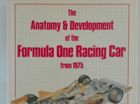 The Anatomy & Development of the Formula One Racing Car by Sal Incande