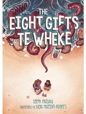 The Eight Gifts of Te Wheke