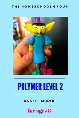 12:30 pm, POLYMER CLAY, Level 2 8+