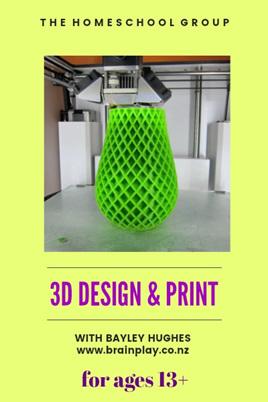 10:00 am, 3D DESIGN & PRINT 13+