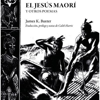 The Māori Jesus &  Other Poems: Spanish Translation