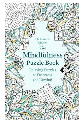 The Mindfulness Puzzle Book -Relaxing Puzzles to De-stress and Unwind