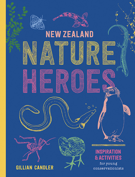 The New Zealand Nature Hero Handbook  -  Gillian Candler