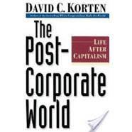 The Post Corporate World by David C Korten