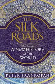 The Silk Roads: A New History of the World (PRE-ORDER ONLY)