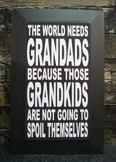 THE WORLD NEEDS  GRANDADS