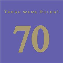 There Were Rules? 70