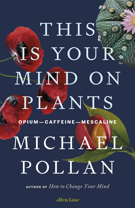 This is Your Mind on Plants: Opium-Caffeine-Mescaline (pre-order)