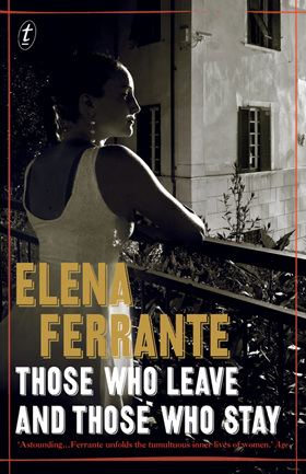 Those Who Leave and Those Who Stay: Neopolitan Novels Book Three