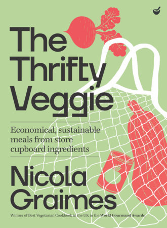 Thrifty Veggie: Economical, Sustainable Meals from Store-cupboard Ingredients