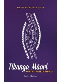 Tikanga Maori: Living by Maori Values (Revised ed.) (PRE-ORDER ONLY)