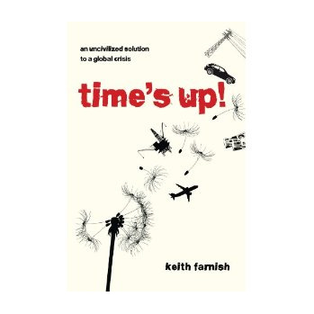 Time's Up! An Uncivilized Solution to a Global Crisis