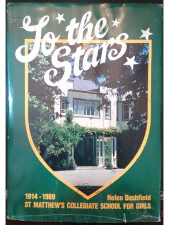 To the Stars - 1914 - 1989  St Matthew's Collegiate School For Girls