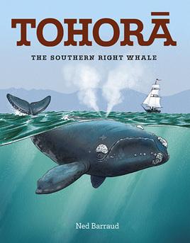 Tohorā the Southern Right Whale - Ned Barraud
