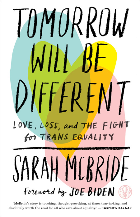 Tomorrow Will Be Different: Love, Loss and the Fight for Trans Equality (PRE-ORDER ONLY)
