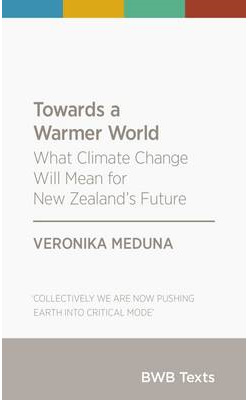 Towards a Warmer World: What Climate Change Will Mean for New Zealand's Future