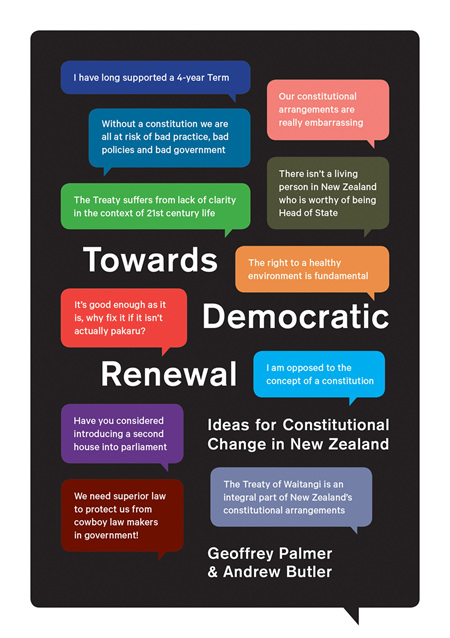 Towards Democratic Renewal: Ideas for Constitutional Change in New Zealand (PRE-ORDER ONLY)