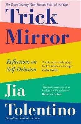 Trick Mirror: Reflections and Self-Delusions