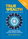 True Wealth: Money and the Making of a New Collaborative Culture